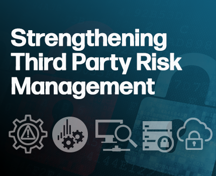 Strengthening Third Party Risk Management